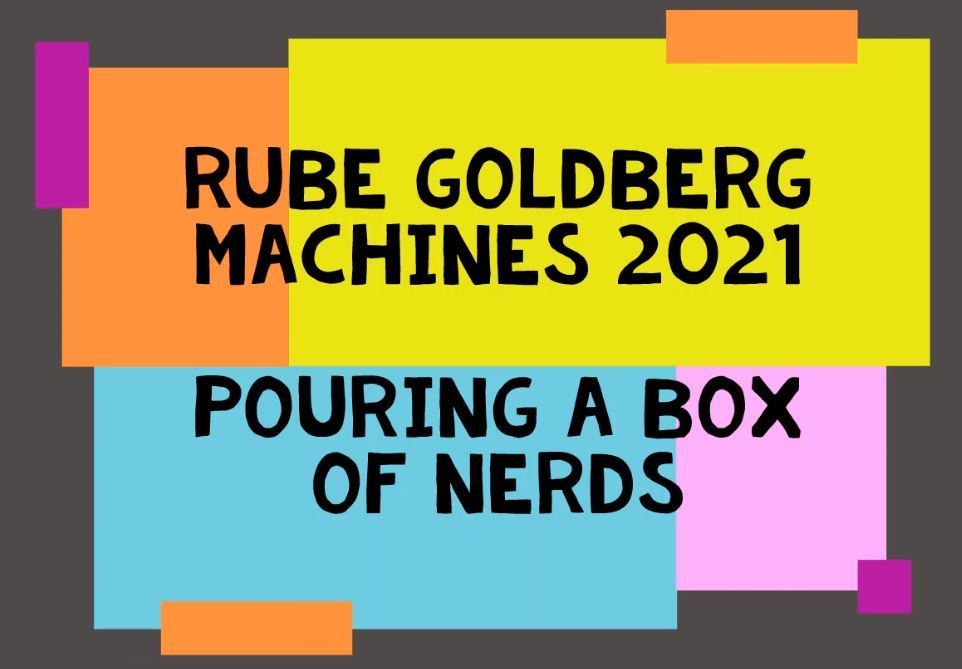 LDHS Rube Goldberg Machines 2021